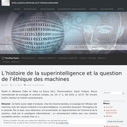 L'histoire de la superintelligence et la question de l'éthique des machines – Intelligence Artificielle et Transhumanisme
