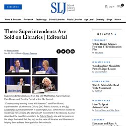 These Superintendents Are Sold on Libraries
