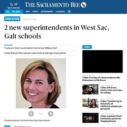 2 new superintendents in West Sac, Galt schools