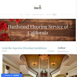 Grab the Superior Flooring Installation