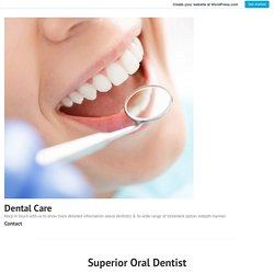 Superior Oral Dentist