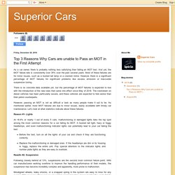 Superior Cars: Top 3 Reasons Why Cars are unable to Pass an MOT in the First Attempt