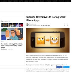 Superior Replacements to the Boring Stock iPhone Apps