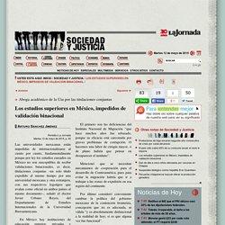 La Jornada: Los estudios superiores en México, impedidos de validación binacional