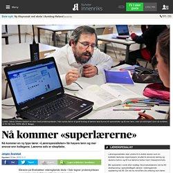 Nå kommer «superlærerne»