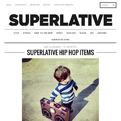 Superlative Hip Hop Items - Superlative Magazine