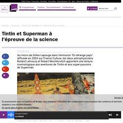 Tintin et Superman à l'épreuve de la science