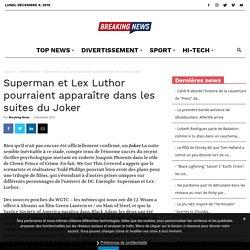 Superman et Lex Luthor pourraient apparaître dans les suites du Joker