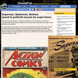 Superman, Batman... Quand la publicité emploie les super-héros