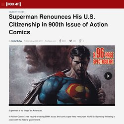 Superman Renounces His U.S. Citizenship in 900th Issue of Action Comics - FoxNews.com