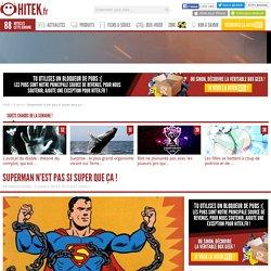 Superman n'est pas si super que ça !