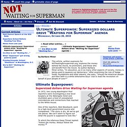 """NOT Waiting for Superman - Supersized dollars drive """"Waiting for Superman"""" agenda"""