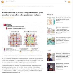 Barcelona abre la primera 'supermanzana' para devolverle las calles a los peatones y ciclistas, Plataforma Urbana