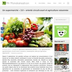 Un supermarché «3.0» orienté circuit-court et agriculture raisonnée