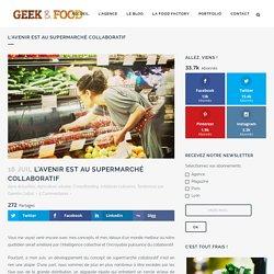 L'avenir est au supermarché collaboratif