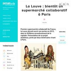La Louve bientôt un supermarché collaboratif à Paris