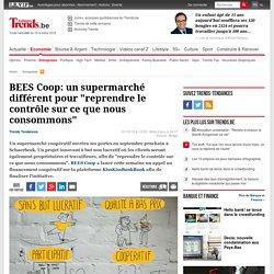 """BEES Coop: un supermarché différent pour """"reprendre le contrôle sur ce que nous consommons"""""""