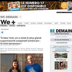 """""""À New York, on a visité le plus grand supermarché coopératif américain : 16 000 bénévoles !"""""""