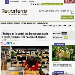 L'écologie et le social, les deux mamelles de La Louve, supermarché coopératif parisien