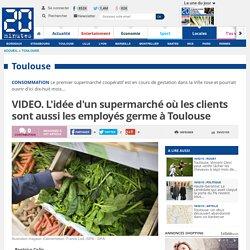 VIDEO. L'idée d'un supermarché où les clients sont aussi les employés germe à Toulouse