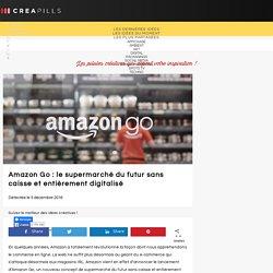 Amazon Go : le supermarché du futur sans caisse et entièrement digitalisé