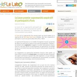 La Louve premier supermarché coopératif et participatif à Paris