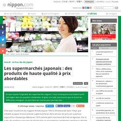 Les supermarchés japonais : des produits de haute qualité à prix abordables