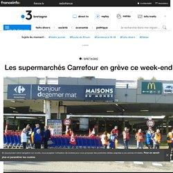 Les supermarchés Carrefour en grève ce week-end