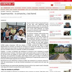 Supermarchés : le dimanche, c'est fermé - 06/10/2013 - LaDépêche