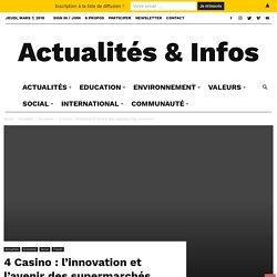 4 Casino : l'innovation et l'avenir des supermarchés, vraiment ? - Les Jeunes Socialistes