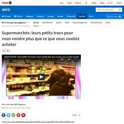Supermarchés: leurs petits trucs pour vous vendre plus que ce que vous vouliez acheter