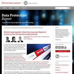 British supermarket chain faces group litigation action in the UK based on data breach - Data Protection Report