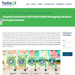 Increase Supermarket Profits with Returnable Packaging Solutions