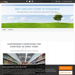 SUPERMARKET-SOMETHING FOR EVERYONE IN EVERY FORM - Best grocery store in hyderabad