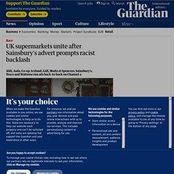 UK supermarkets unite after Sainsbury's advert prompts racist backlash