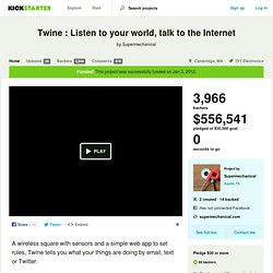 Twine : Listen to your world, talk to the Internet by Supermechanical