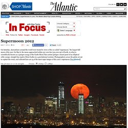 Supermoon 2012 - In Focus - The Atlantic - Nightly (Build 20120320043530)