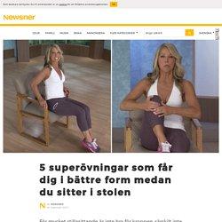 5 superövningar som får dig i bättre form medan du sitter i stolen