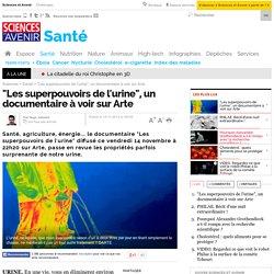 """""""Les superpouvoirs de l'urine"""", un documentaire à voir sur Arte"""