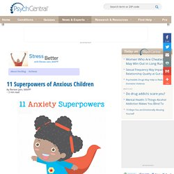 11 Superpowers of Anxious Children