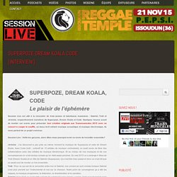 Superpoze Dream Koala Code [INTERVIEW] - Session Live