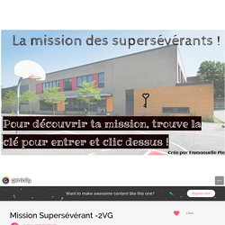 Mission Supersévérant -2VG by emmanuelle.pin on Genial.ly