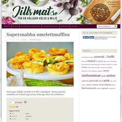 Supersnabba omelettmuffins - Jills mat