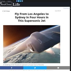 Fly From Los Angeles to Sydney in Four Hours in This Supersonic Jet - RealClearLife