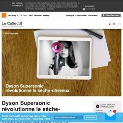 Dyson Supersonic révolutionne le sèche-cheveux