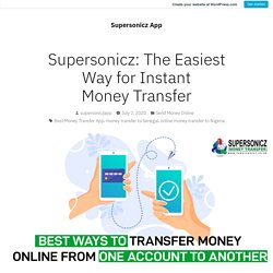Supersonicz: The Easiest Way for Instant Money Transfer – Supersonicz App