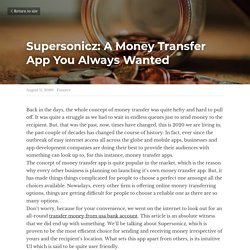 Supersonicz: A Money Transfer App You Always Wanted - Finance
