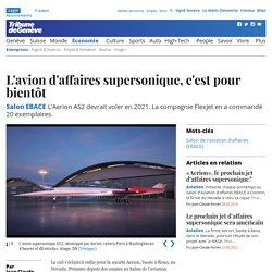 Salon EBACE: L'avion d'affaires supersonique, c'est pour bientôt - News Économie: Entreprises