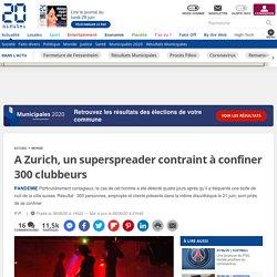 A Zurich, un superspreader contraint à confiner 300 clubbeurs