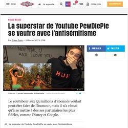 La superstar de Youtube PewDiePie se vautre avec l'antisémitisme